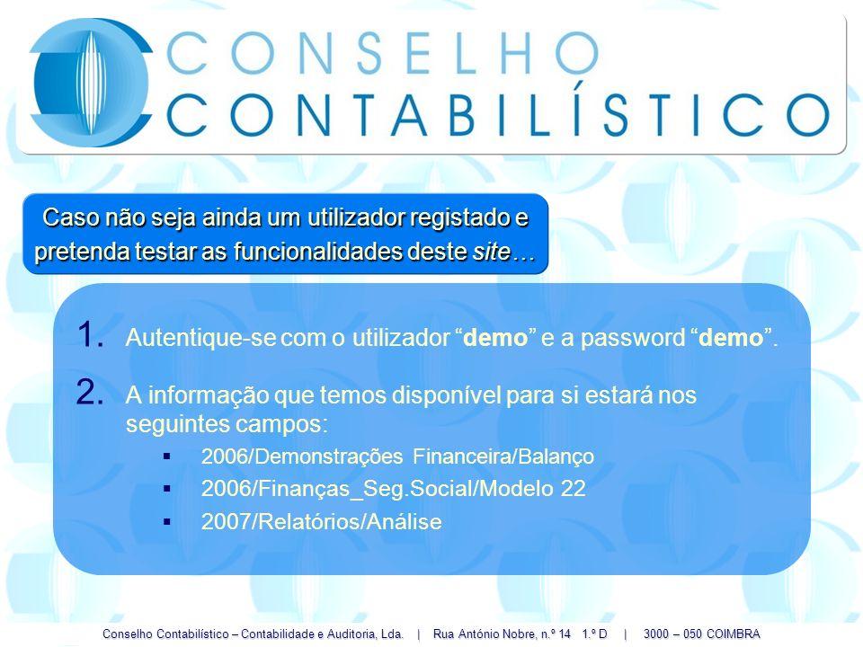 Conselho Contabilístico – Contabilidade e Auditoria, Lda. | Rua António Nobre, n.º 14 1.º D | 3000 – 050 COIMBRA 1. Autentique-se com o utilizador dem
