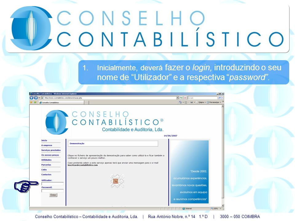 Conselho Contabilístico – Contabilidade e Auditoria, Lda. | Rua António Nobre, n.º 14 1.º D | 3000 – 050 COIMBRA 1.Inicialmente, deverá fazer o login,
