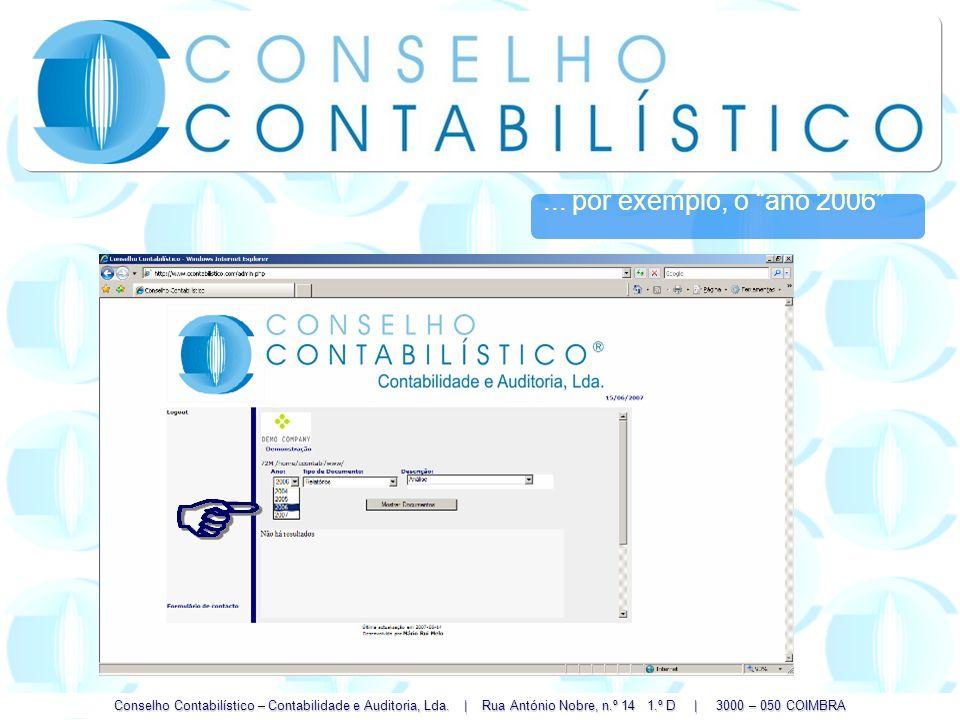 Conselho Contabilístico – Contabilidade e Auditoria, Lda. | Rua António Nobre, n.º 14 1.º D | 3000 – 050 COIMBRA... por exemplo, o ano 2006...