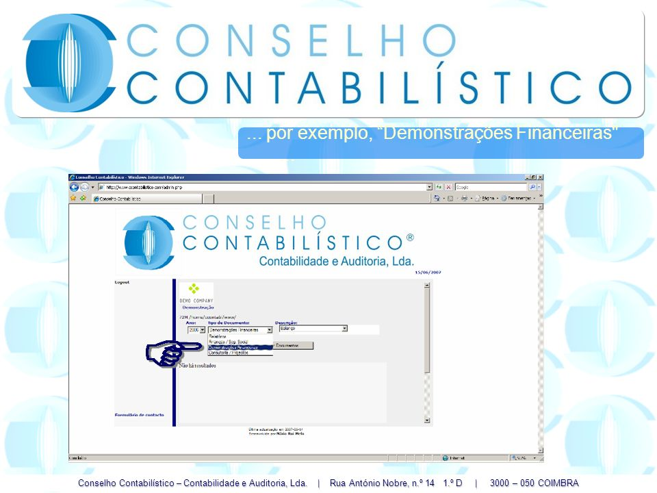 Conselho Contabilístico – Contabilidade e Auditoria, Lda. | Rua António Nobre, n.º 14 1.º D | 3000 – 050 COIMBRA... por exemplo, Demonstrações Finance