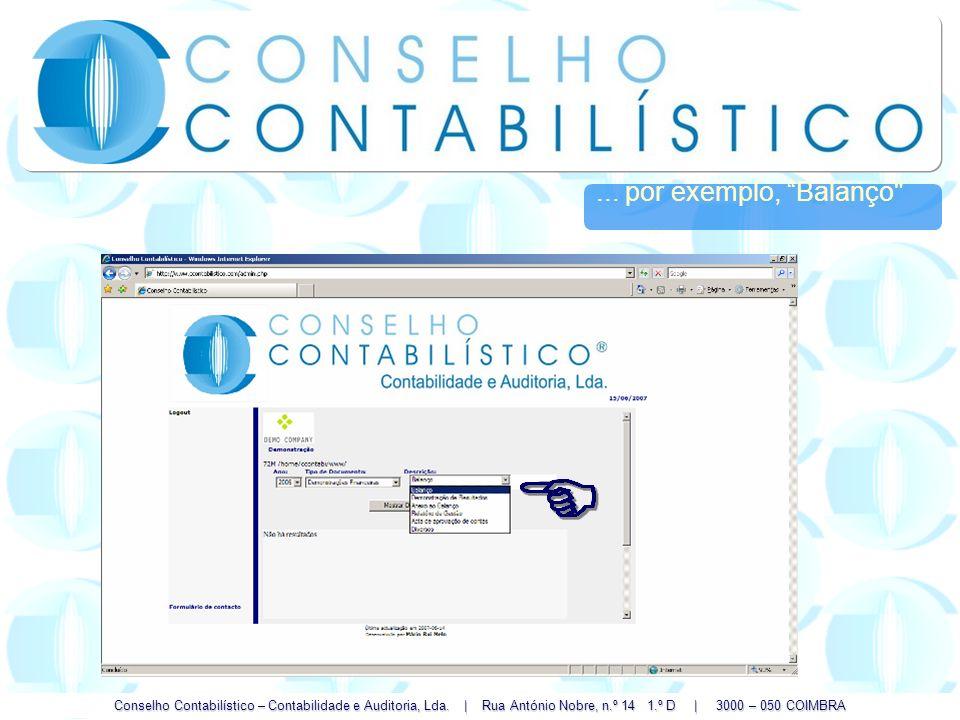 Conselho Contabilístico – Contabilidade e Auditoria, Lda. | Rua António Nobre, n.º 14 1.º D | 3000 – 050 COIMBRA... por exemplo, Balanço