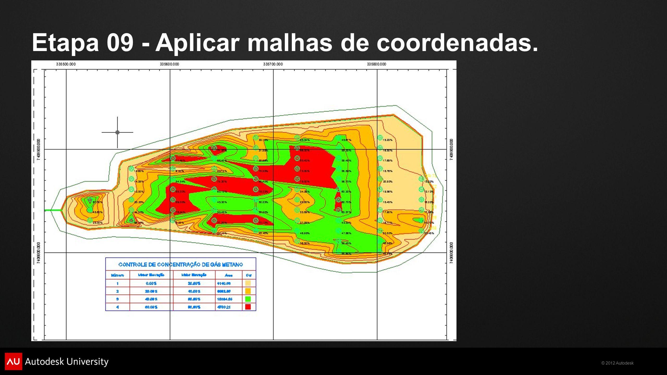 © 2012 Autodesk Etapa 09 - Aplicar malhas de coordenadas.