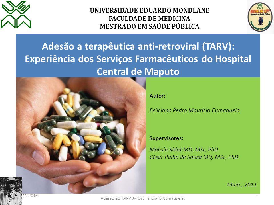 Adesão a terapêutica anti-retroviral (TARV): Experiência dos Serviços Farmacêuticos do Hospital Central de Maputo UNIVERSIDADE EDUARDO MONDLANE FACULD