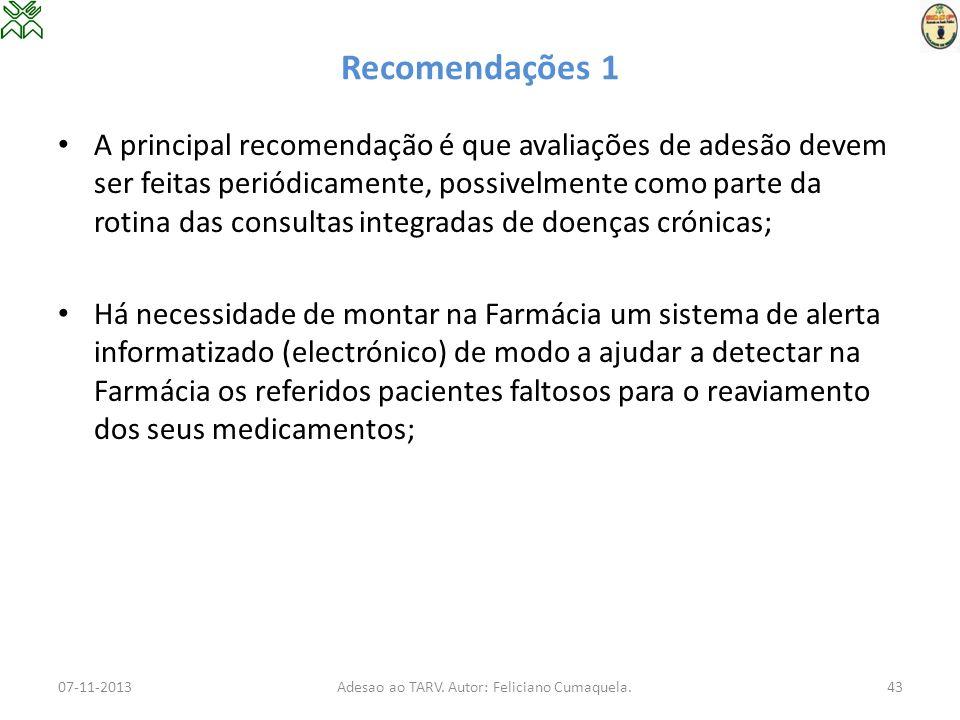 Recomendações 1 A principal recomendação é que avaliações de adesão devem ser feitas periódicamente, possivelmente como parte da rotina das consultas