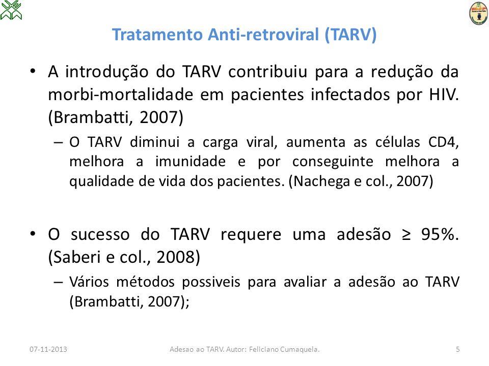 Tratamento Anti-retroviral (TARV) A introdução do TARV contribuiu para a redução da morbi-mortalidade em pacientes infectados por HIV. (Brambatti, 200