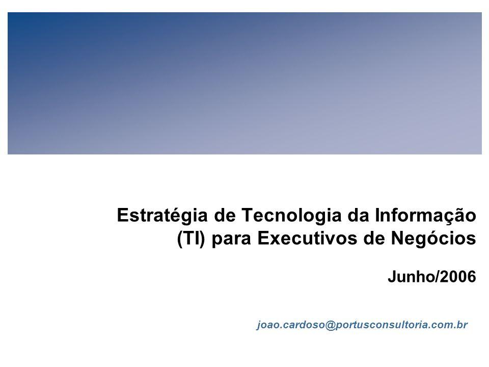 FIA Estratégia de TI para Executivos de Negócios (V-1-1) Todo conteúdo © João Cardoso 2006 Página 111 Como Medir o Valor da TI (cont.) Recomendações T