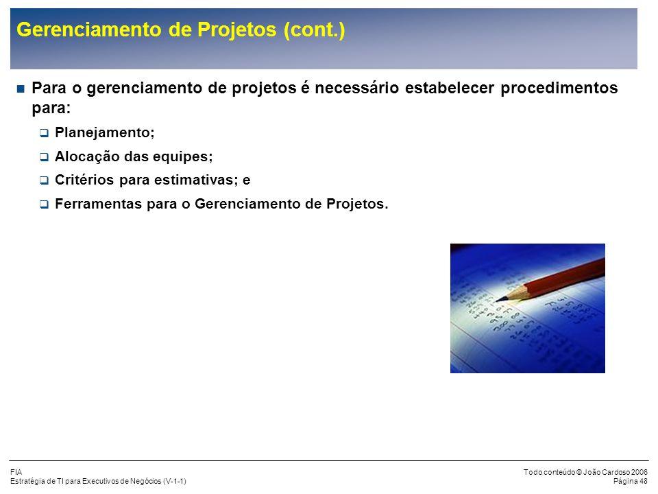 FIA Estratégia de TI para Executivos de Negócios (V-1-1) Todo conteúdo © João Cardoso 2006 Página 47 Gerenciamento de Projetos (cont.) Atividades Fund