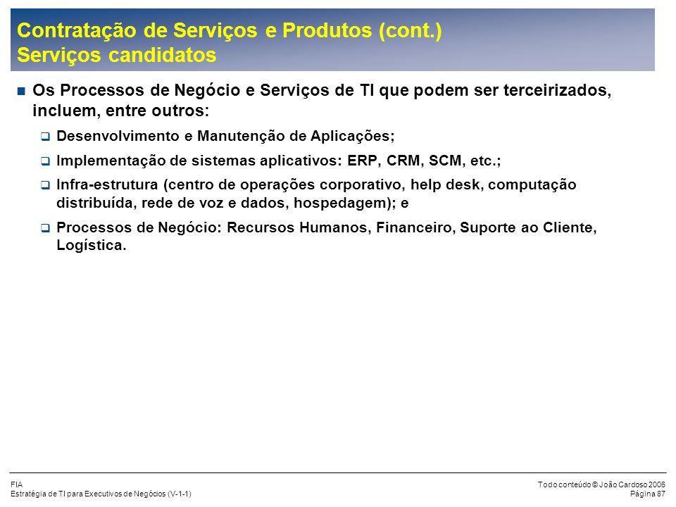 FIA Estratégia de TI para Executivos de Negócios (V-1-1) Todo conteúdo © João Cardoso 2006 Página 86 Contratação de Serviços e Produtos (cont.) Encont