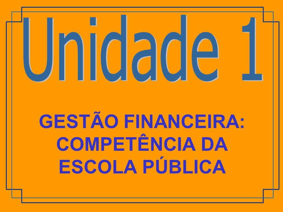 GESTÃO FINANCEIRA: COMPETÊNCIA DA ESCOLA PÚBLICA