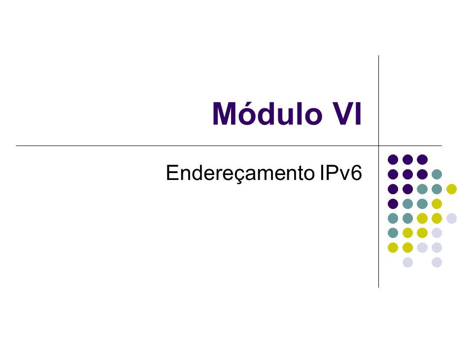 Tipos de Endereços IPv6 No IPv6 encontra-se os seguintes endereços: Unicast Anycast Multicast Broadcast – foi eliminado, devido sua ineficiência, e o endereço de Multicast o substituiu.
