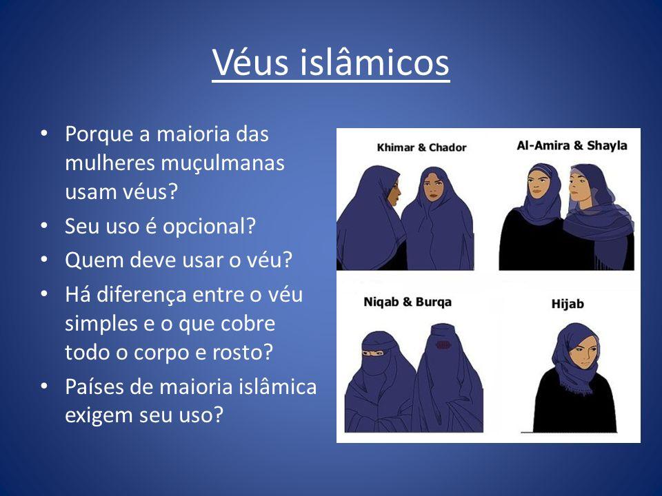 Véus islâmicos Porque a maioria das mulheres muçulmanas usam véus? Seu uso é opcional? Quem deve usar o véu? Há diferença entre o véu simples e o que
