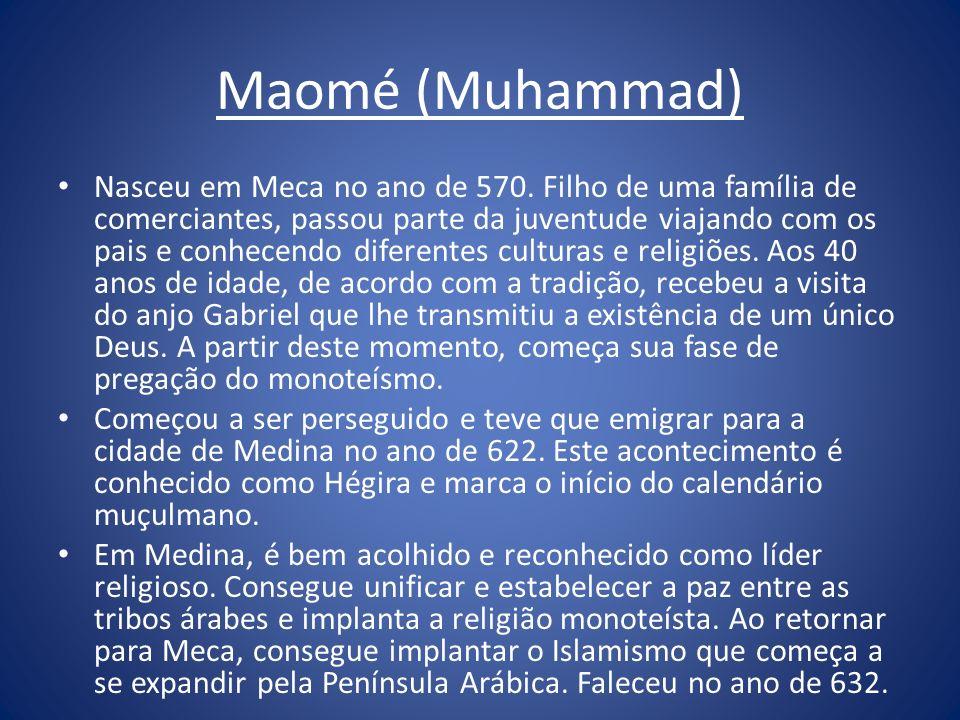 Maomé (Muhammad) Nasceu em Meca no ano de 570. Filho de uma família de comerciantes, passou parte da juventude viajando com os pais e conhecendo difer
