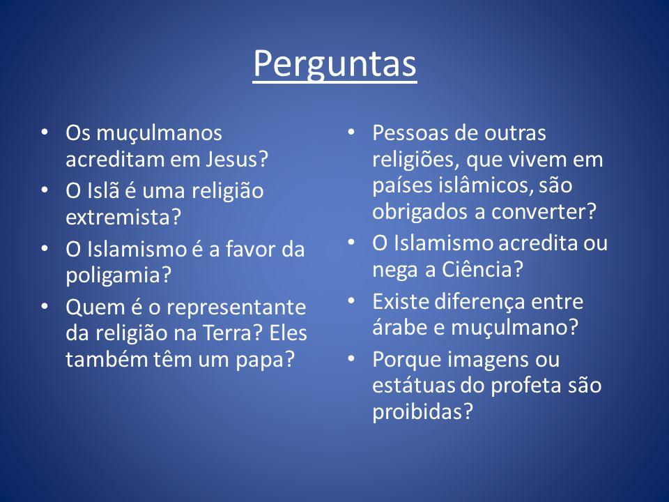 Perguntas Os muçulmanos acreditam em Jesus? O Islã é uma religião extremista? O Islamismo é a favor da poligamia? Quem é o representante da religião n
