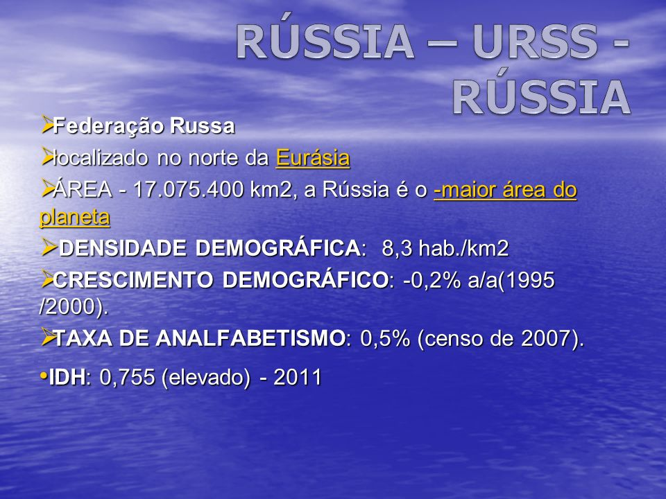 Federação Russa Federação Russa localizado no norte da Eurásia localizado no norte da EurásiaEurásia ÁREA - 17.075.400 km2, a Rússia é o -maior área d