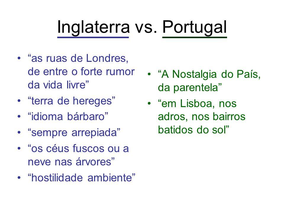 Inglaterra vs. Portugal as ruas de Londres, de entre o forte rumor da vida livre terra de hereges idioma bárbaro sempre arrepiada os céus fuscos ou a