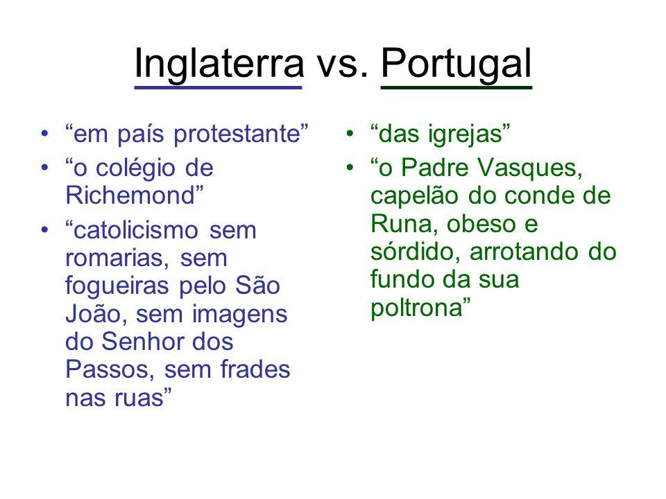 Inglaterra vs. Portugal em país protestante o colégio de Richemond catolicismo sem romarias, sem fogueiras pelo São João, sem imagens do Senhor dos Pa