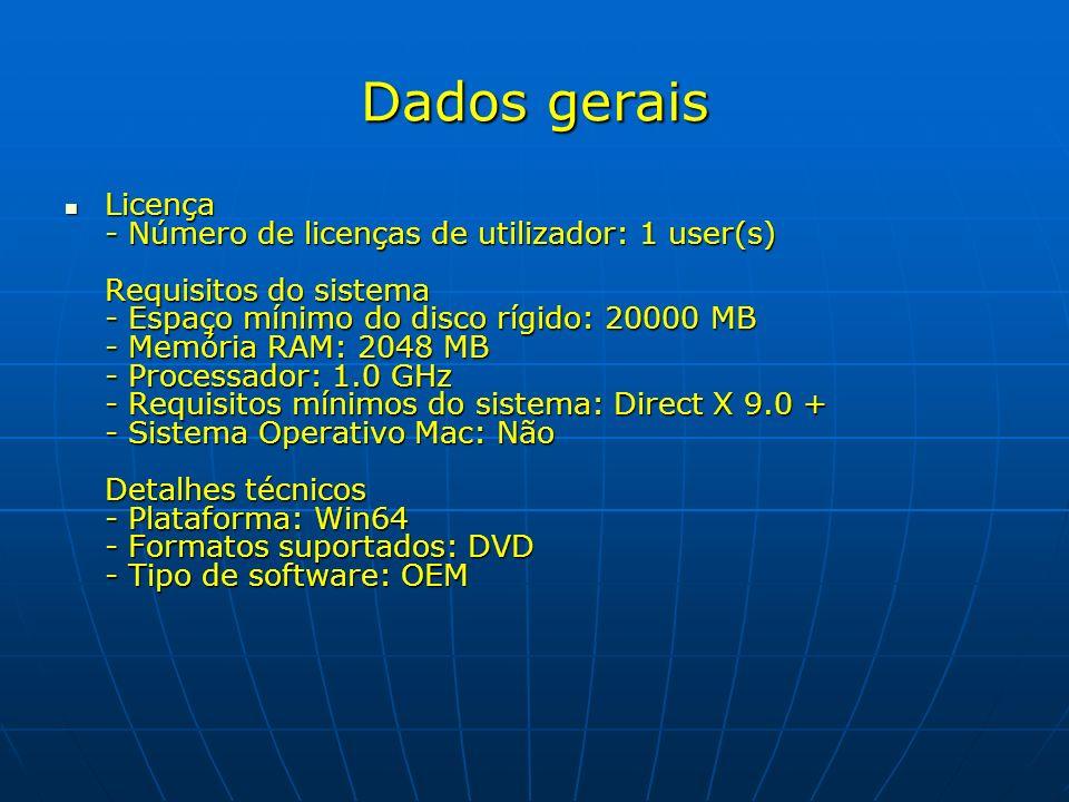 Dados gerais Licença - Número de licenças de utilizador: 1 user(s) Requisitos do sistema - Espaço mínimo do disco rígido: 20000 MB - Memória RAM: 2048