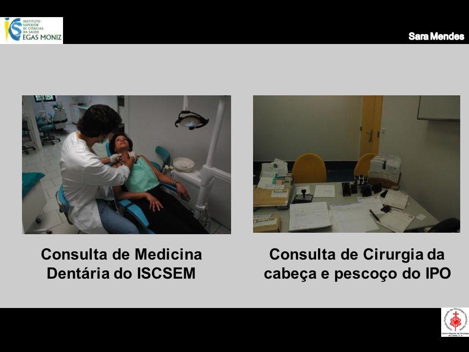 Consulta de Medicina Dentária do ISCSEM Consulta de Cirurgia da cabeça e pescoço do IPO