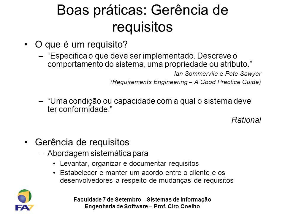 Faculdade 7 de Setembro – Sistemas de Informação Engenharia de Software – Prof. Ciro Coelho Boas práticas: Gerência de requisitos O que é um requisito