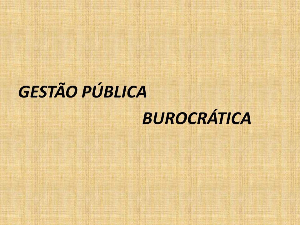 GESTÃO PÚBLICA BUROCRÁTICA