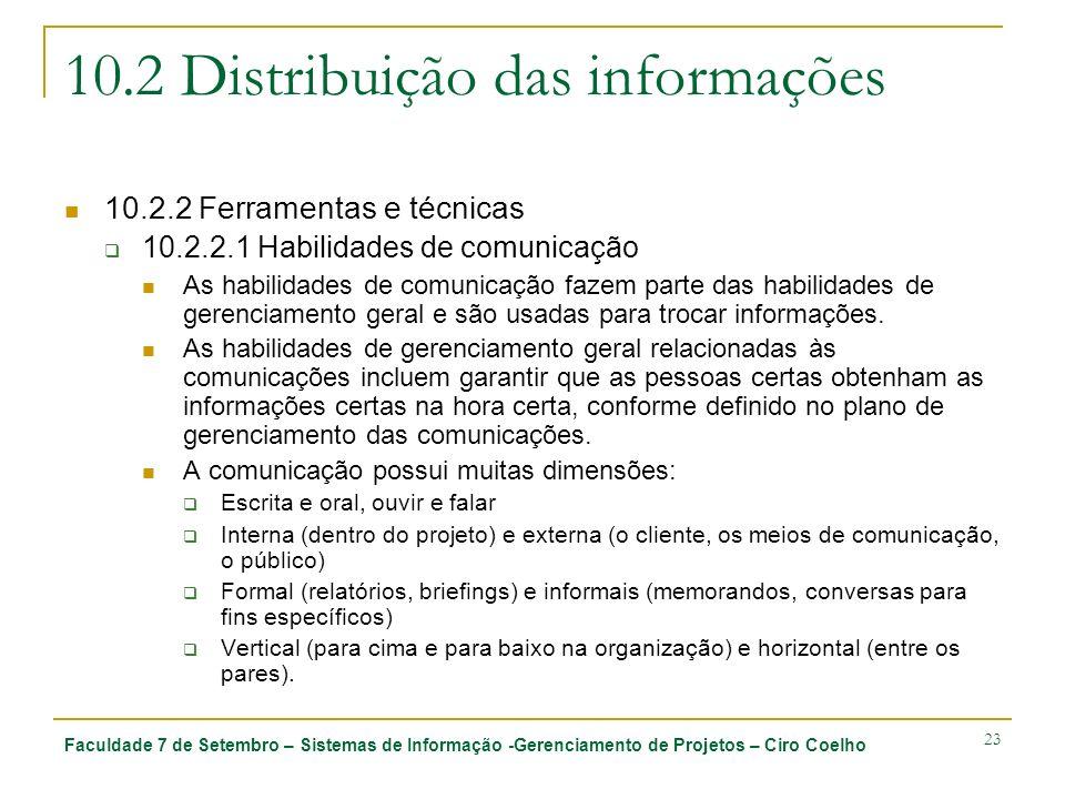 Faculdade 7 de Setembro – Sistemas de Informação -Gerenciamento de Projetos – Ciro Coelho 23 10.2 Distribuição das informações 10.2.2 Ferramentas e té