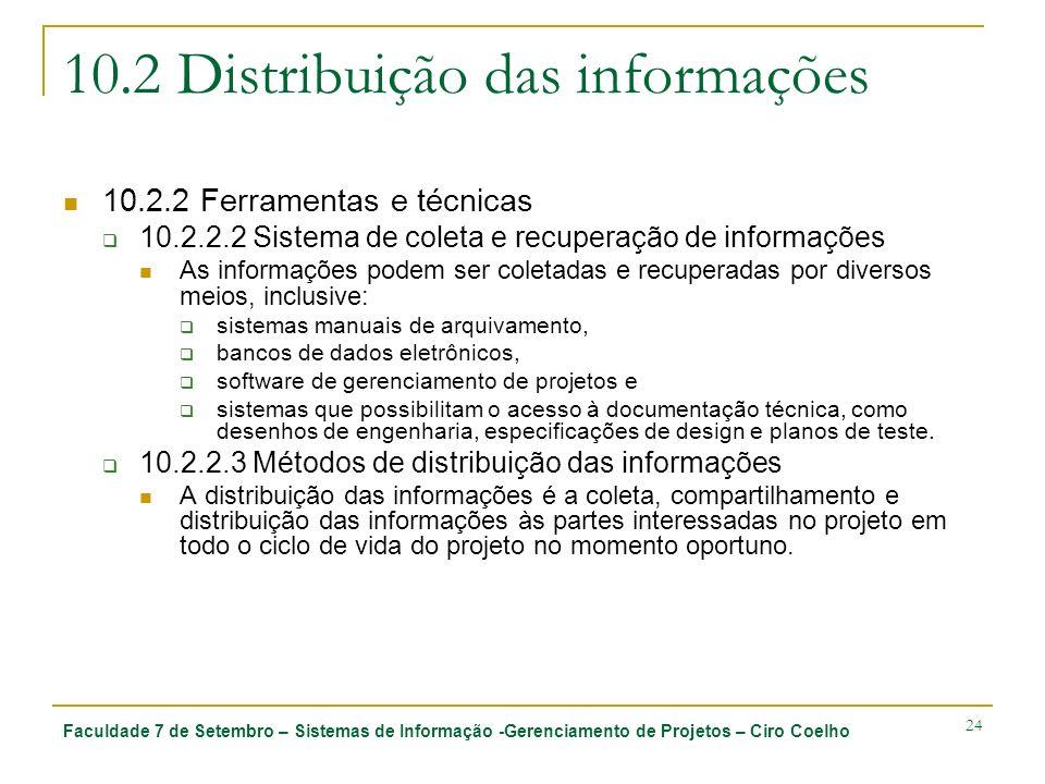 Faculdade 7 de Setembro – Sistemas de Informação -Gerenciamento de Projetos – Ciro Coelho 24 10.2 Distribuição das informações 10.2.2 Ferramentas e té