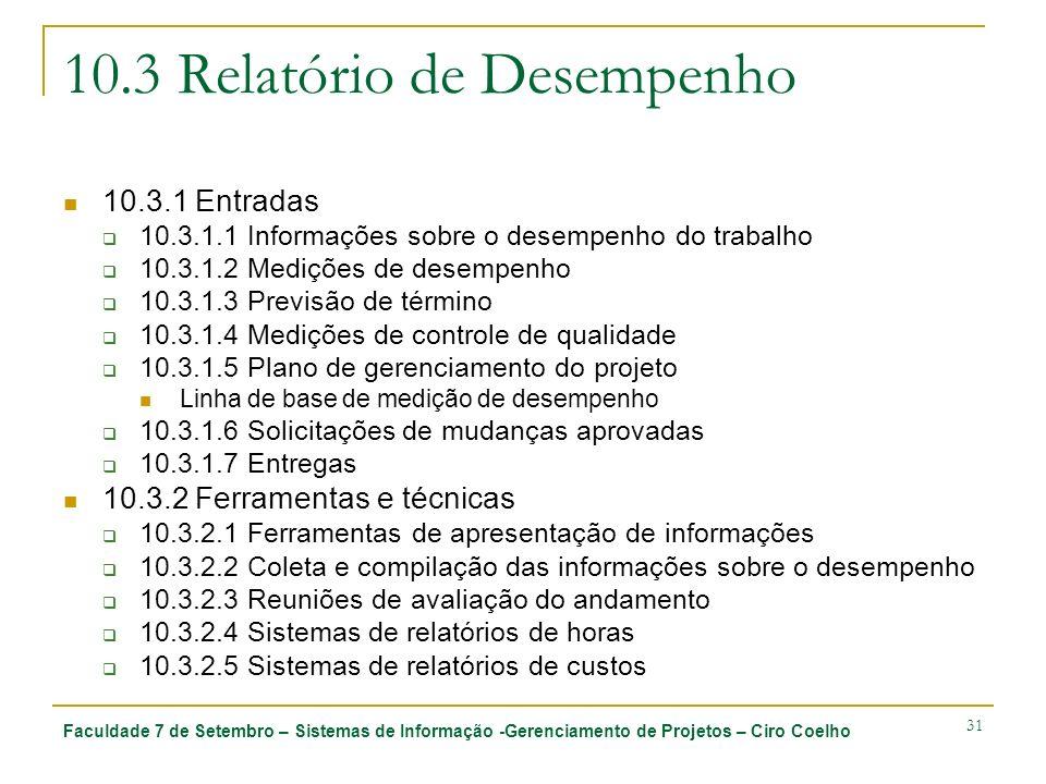 Faculdade 7 de Setembro – Sistemas de Informação -Gerenciamento de Projetos – Ciro Coelho 31 10.3 Relatório de Desempenho 10.3.1 Entradas 10.3.1.1 Inf