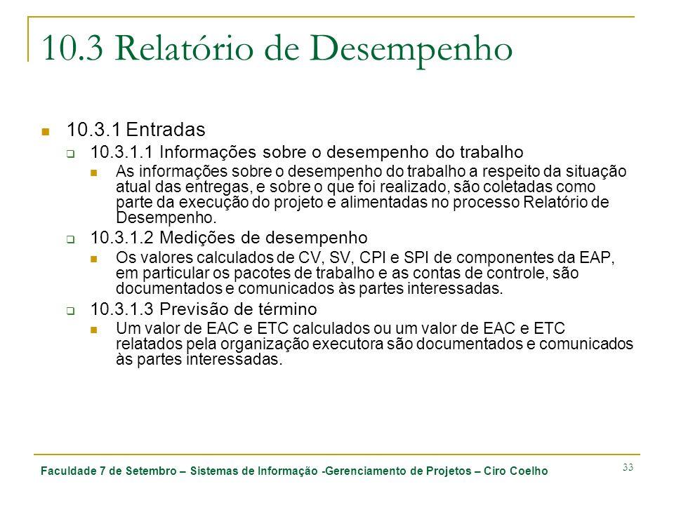 Faculdade 7 de Setembro – Sistemas de Informação -Gerenciamento de Projetos – Ciro Coelho 33 10.3 Relatório de Desempenho 10.3.1 Entradas 10.3.1.1 Inf