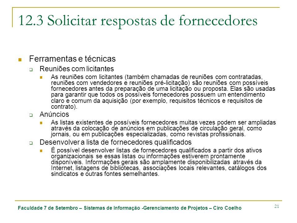 Faculdade 7 de Setembro – Sistemas de Informação -Gerenciamento de Projetos – Ciro Coelho 21 12.3 Solicitar respostas de fornecedores Ferramentas e té