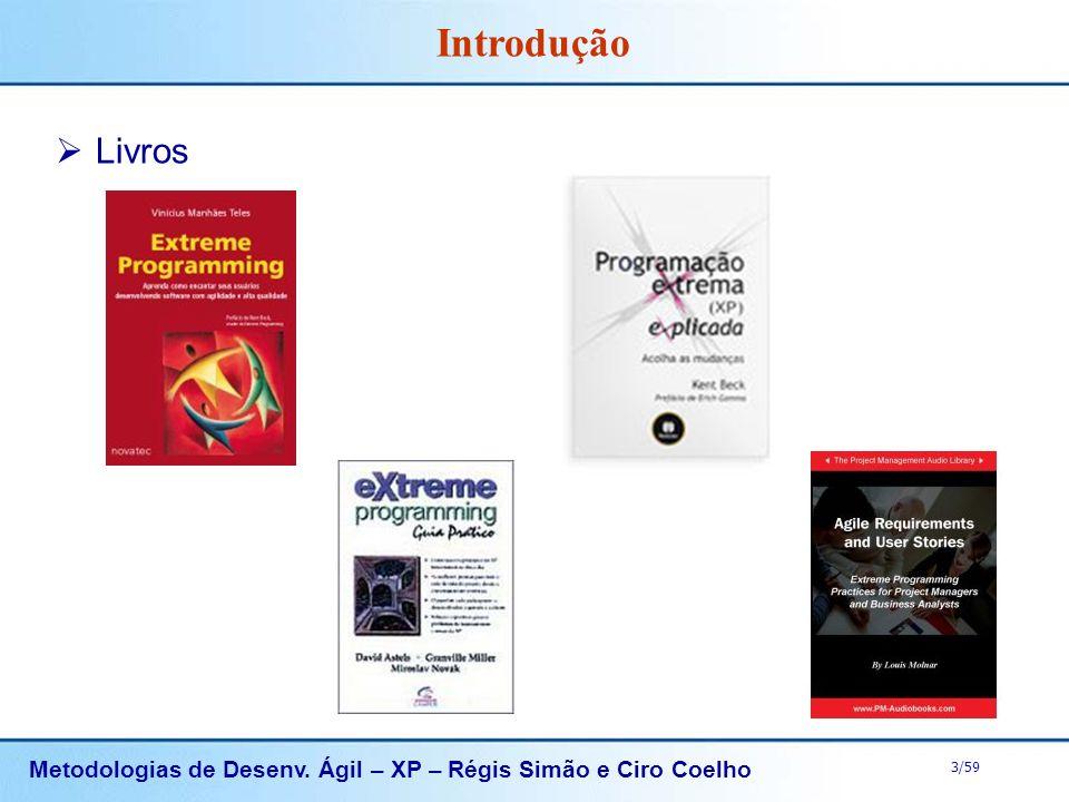 Metodologias de Desenv. Ágil – XP – Régis Simão e Ciro Coelho 3/59 Livros Introdução