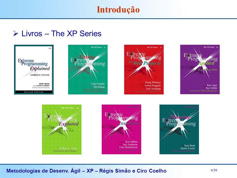 Metodologias de Desenv. Ágil – XP – Régis Simão e Ciro Coelho 4/59 Livros – The XP Series Introdução