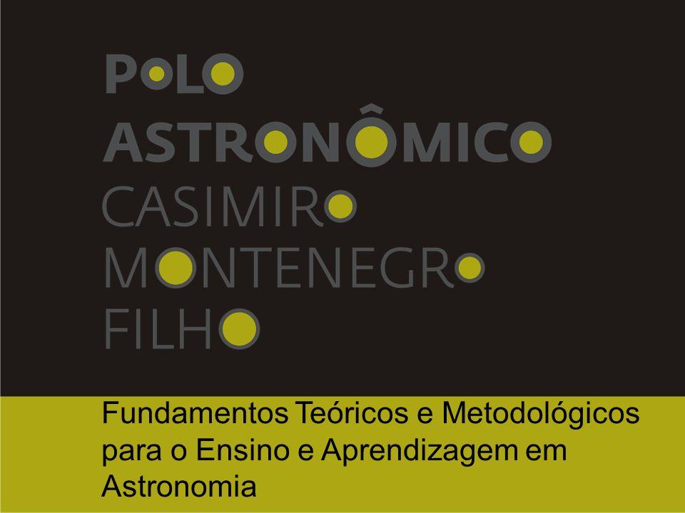 Fundamentos Teóricos e Metodológicos para o Ensino e Aprendizagem em Astronomia Formação Continuada de Professores