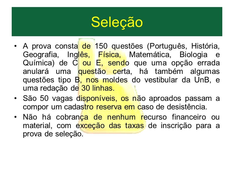 Seleção A prova consta de 150 questões (Português, História, Geografia, Inglês, Física, Matemática, Biologia e Química) de C ou E, sendo que uma opção