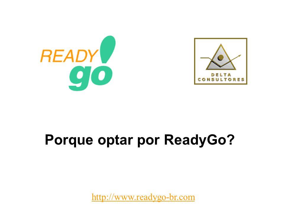 Porque optar por ReadyGo? http://www.readygo-br.com