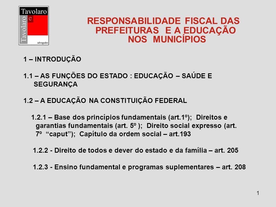 2 RESPONSABILIDADE FISCAL DAS PREFEITURAS E A EDUCAÇÃO NOS MUNICÍPIOS 1.2.4 - Distribuição dos sistemas de ensino – municípios – prioridade ensino fundamental – art.