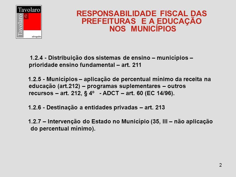 2 RESPONSABILIDADE FISCAL DAS PREFEITURAS E A EDUCAÇÃO NOS MUNICÍPIOS 1.2.4 - Distribuição dos sistemas de ensino – municípios – prioridade ensino fun