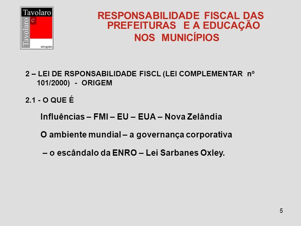 16 RESPONSABILIDADE FISCAL DAS PREFEITURAS E A EDUCAÇÃO NOS MUNICÍPIOS 5.3.3 - repartição municipal – 6% (Legislativo) 54% (Executivo) – art.