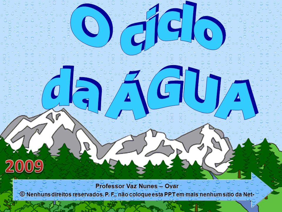 Professor Vaz Nunes – Ovar © Nenhuns direitos reservados. P. F., não coloque esta PPT em mais nenhum s í tio da Net-