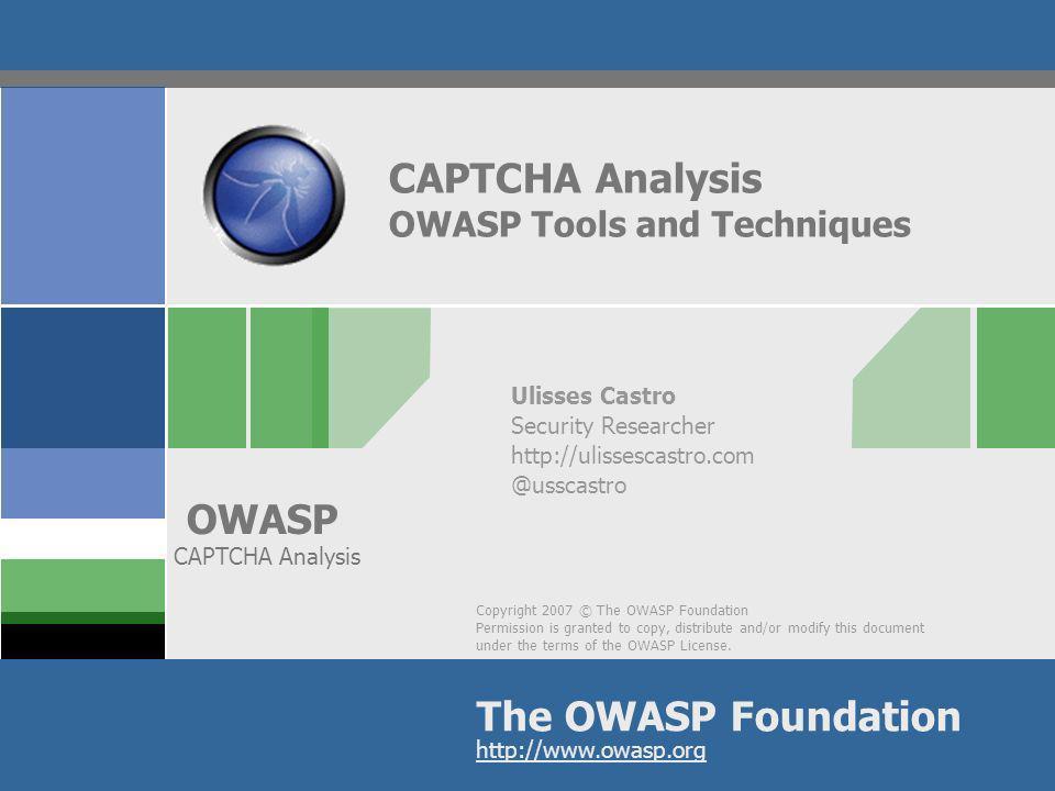 OWASP 32 Referências http://blogs.mcafee.com/mcafee-labs/the- captcha-challenge http://www.josscrowcroft.com/projects/motionc aptcha-jquery-plugin/ http://blog.c22.cc/2010/10/12/python-ocr-or- how-to-break-captchas/ http://code.google.com/p/tesseract- ocr/wiki/TrainingTesseract3 http://www.bonsai- sec.com/blog/index.php/breaking-weak-captcha- in-26-lines-of-code/ http://www.google.com/recaptcha http://pt.wikipedia.org/wiki/Signific%C3%A2ncia _estat%C3%ADstica http://www.youtube.com/watch?v=qoB9cBeVUP A http://www.bonsai- sec.com/blog/index.php/capture-the-captcha- and-the-winner-is/ http://ocronline.com/ http://caca.zoy.org/wiki/PWNtcha http://churchturing.org/captcha-dist/