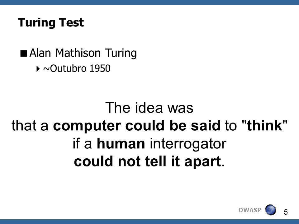 OWASP 6 Turing Test Reverse Turing Test CAPTCHA