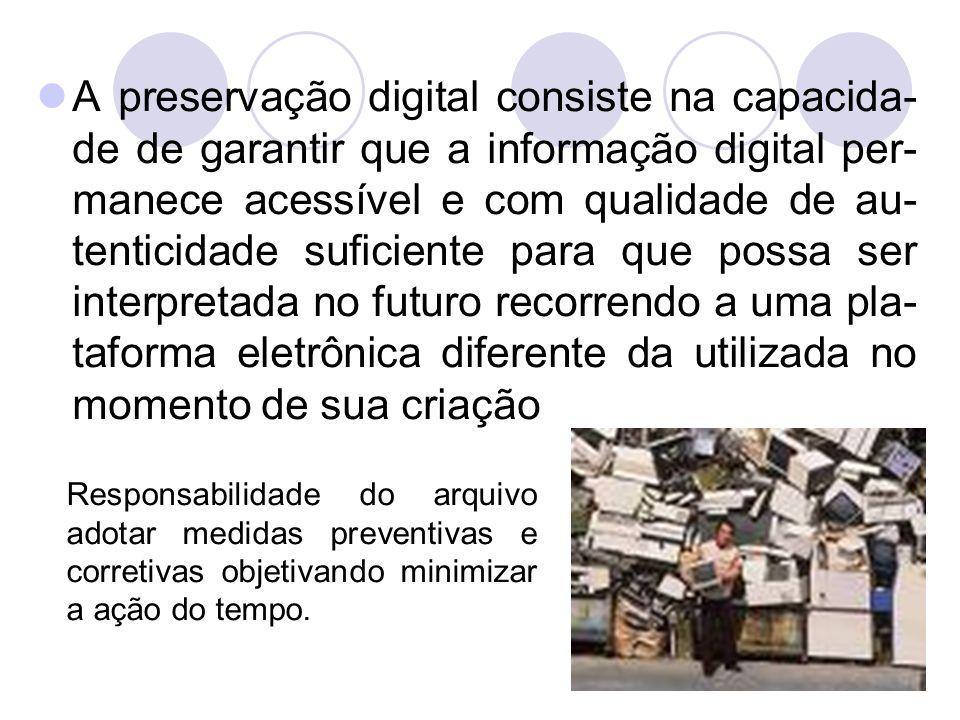 A resolução da UNECO considera urgente a necessidade de salvaguardar os patrimônios culturais digitais garantindo assim o acesso continuado aos conteúdos e à funcionalidade dos registros autênticos (...) para assegurar os direitos dos cidadãos.