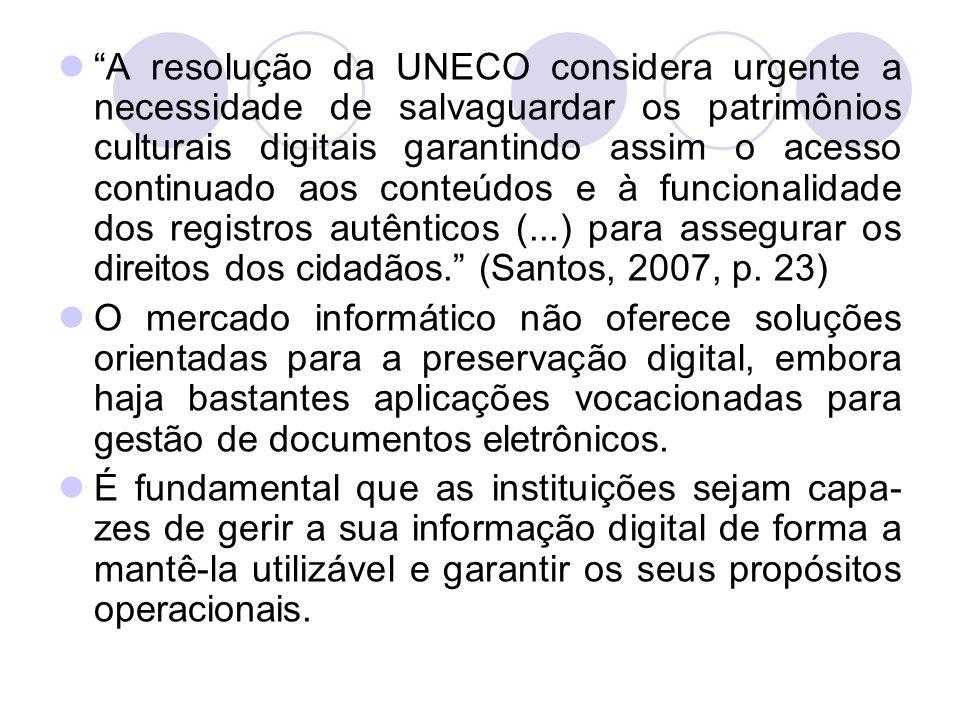 A preservação digital assume três vetores: 1.
