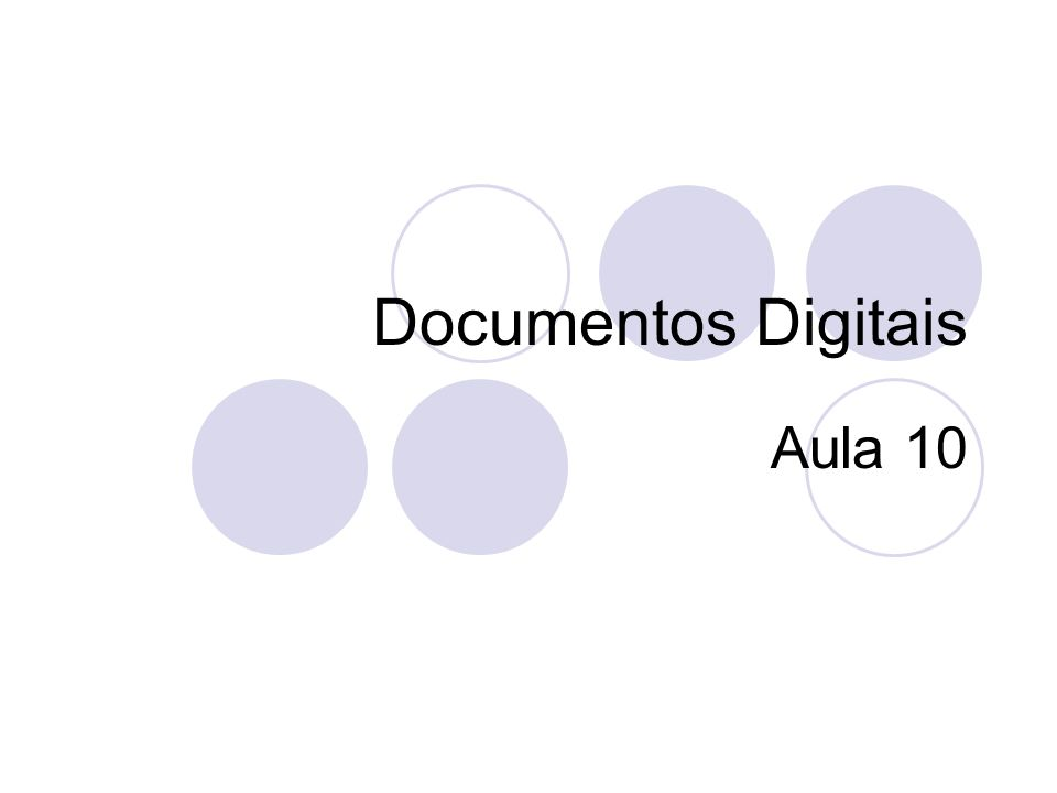 Documentos Digitais Aula 10