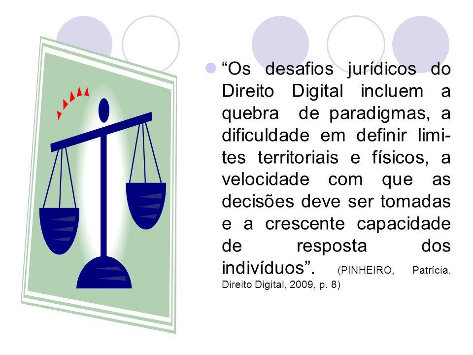 Os desafios jurídicos do Direito Digital incluem a quebra de paradigmas, a dificuldade em definir limi- tes territoriais e físicos, a velocidade com q