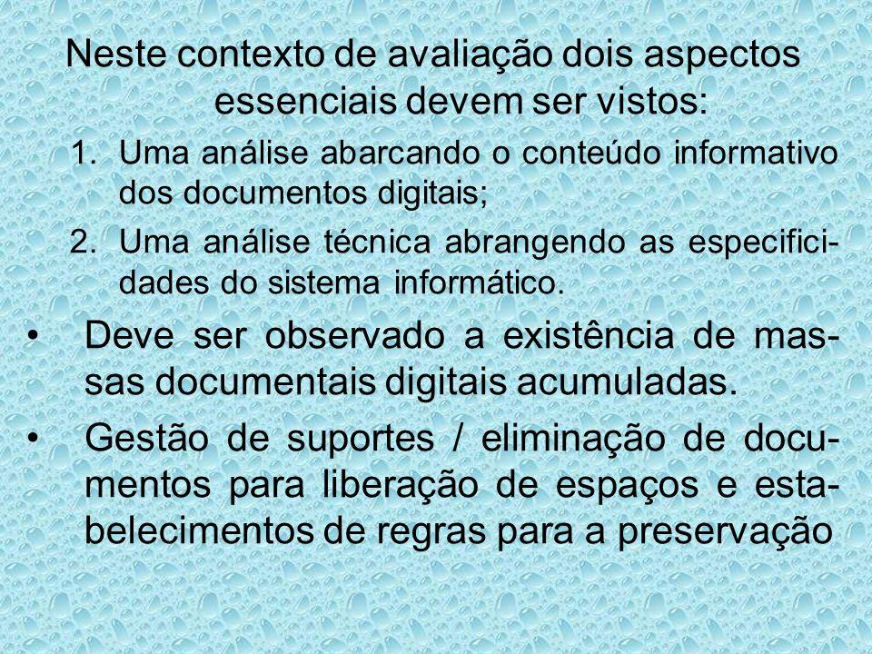 Neste contexto de avaliação dois aspectos essenciais devem ser vistos: 1.Uma análise abarcando o conteúdo informativo dos documentos digitais; 2.Uma a
