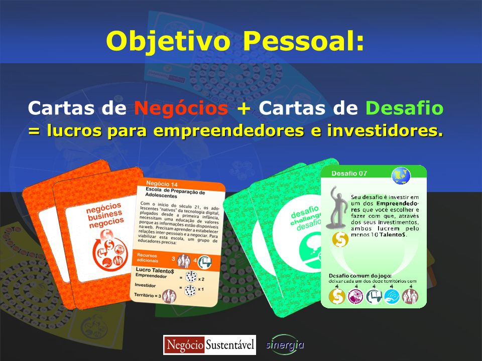 Objetivo Pessoal: Cartas de Negócios + Cartas de Desafio = lucros para empreendedores e investidores.