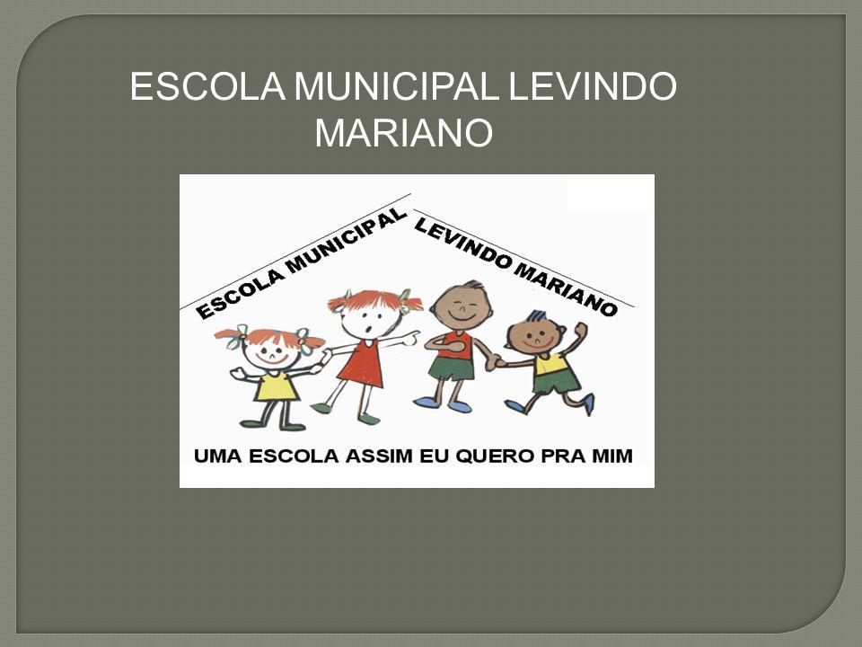 ESCOLA MUNICIPAL LEVINDO MARIANO