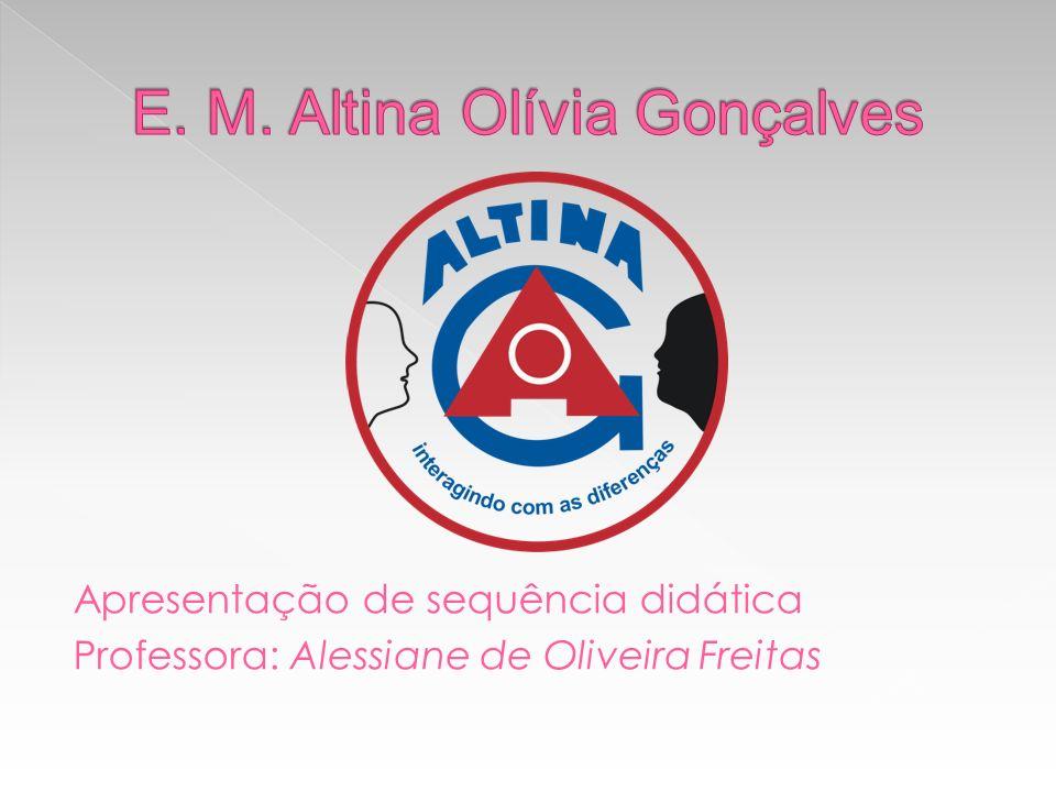 Apresentação de sequência didática Professora: Alessiane de Oliveira Freitas