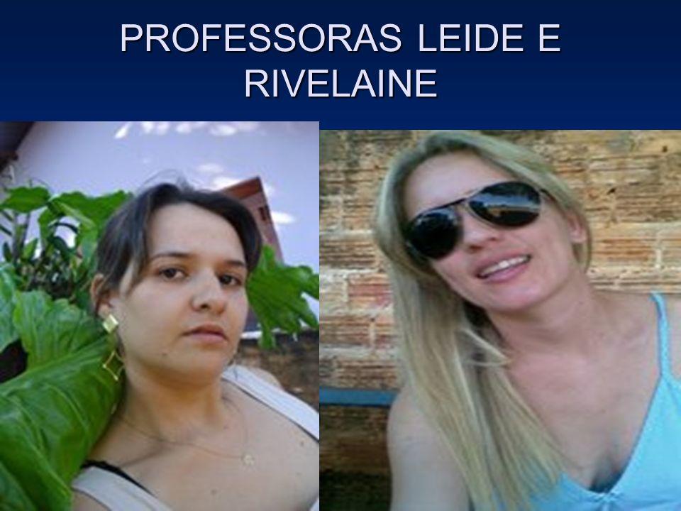 PROFESSORAS LEIDE E RIVELAINE