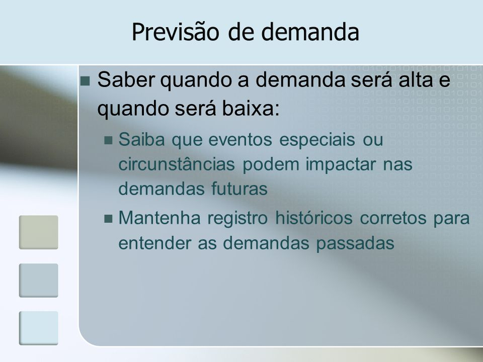 Previsão de demanda Saber quando a demanda será alta e quando será baixa: Saiba que eventos especiais ou circunstâncias podem impactar nas demandas fu